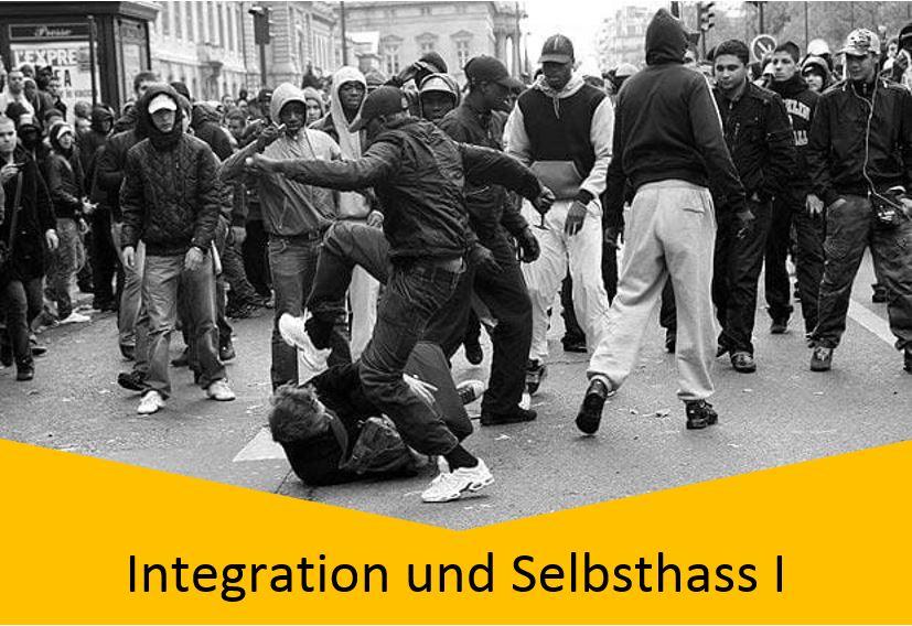 Integration und Selbsthass 1