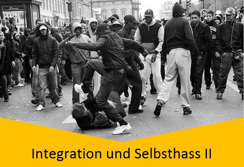 Integration und Selbsthass 2