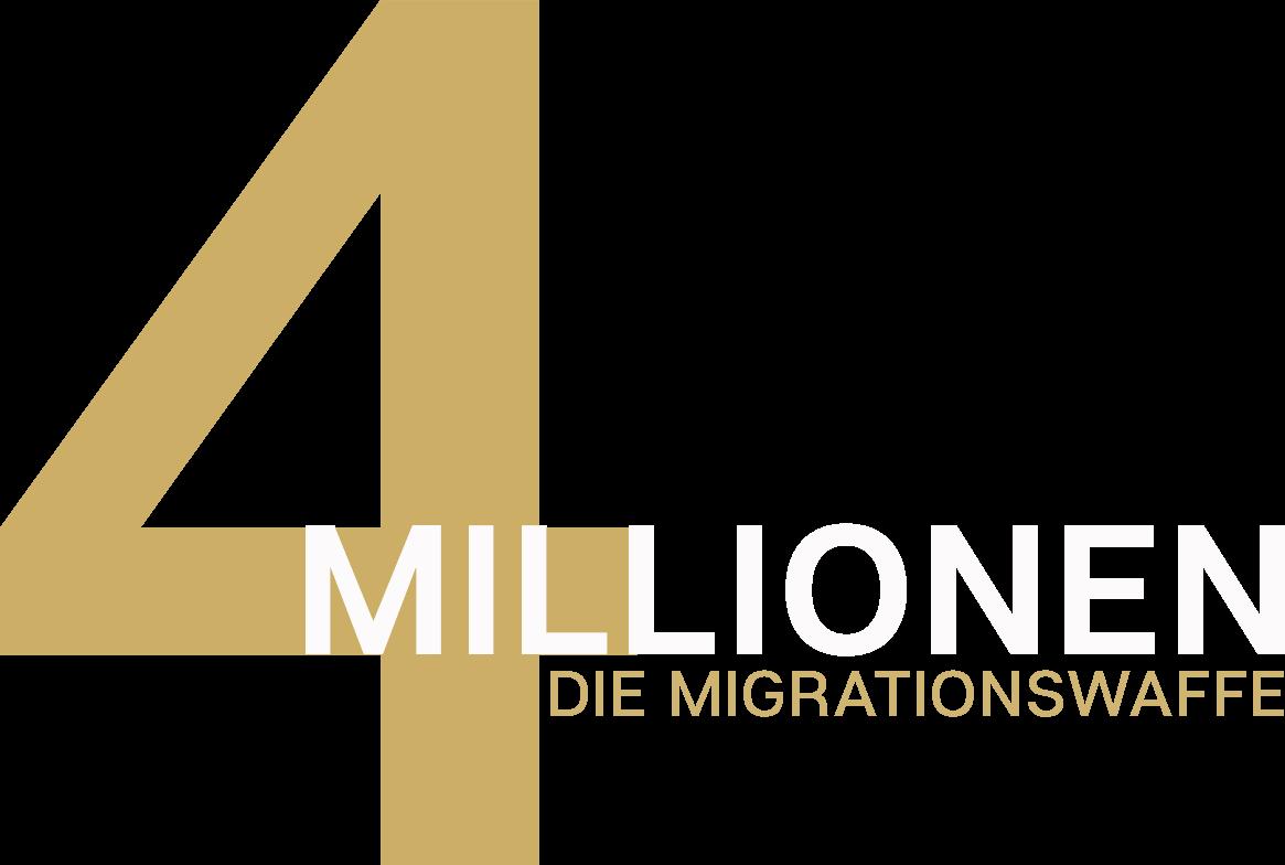 4 Millionen - Die Migrationswaffe